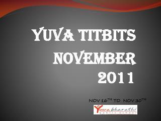 YUVA TITBITS NOVEMBER 2011