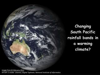 Changing South Pacific rainfall bands in a warming climate?