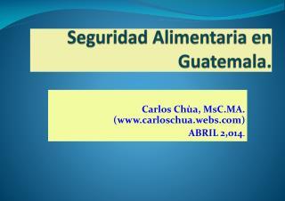 Seguridad Alimentaria en Guatemala.