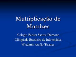 Multiplica��o de Matrizes