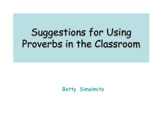 Suggestions for Using Proverbs in the Classroom