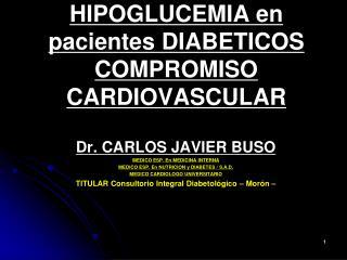 HIPOGLUCEMIA en  pacientes DIABETICOS COMPROMISO CARDIOVASCULAR