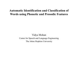 Automatic Identification and Classification of Words using Phonetic and Prosodic Features