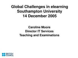 Global Challenges in elearning Southampton University 14 December 2005