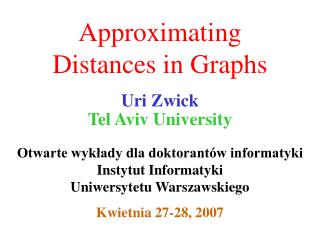 Approximating  Distances in Graphs