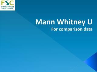 Mann Whitney U For comparison data