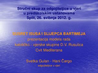 Stručni skup za odgojiteljice u vjeri u predškolskim ustanovama Split, 26. svibnja 2012. g.
