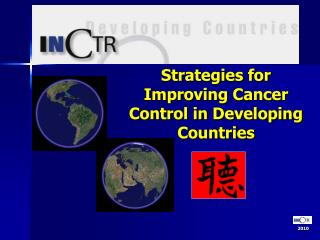 Strategies for Improving Cancer Control in Developing Countries