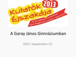 A Garay János Gimnáziumban