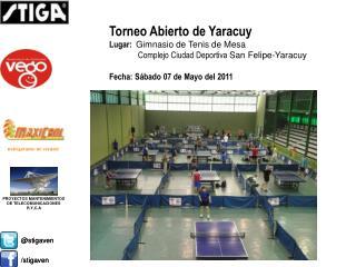 Torneo  Abierto de Yaracuy Lugar:   Gimnasio de Tenis de Mesa
