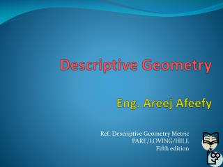 Descriptive Geometry Eng.  Areej Afeefy