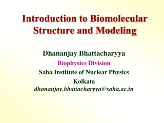 Introduction to Biomolecular Structure and Modeling