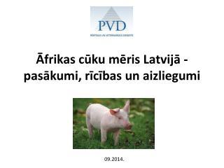 Āfrikas cūku mēris Latvijā - pasākumi, rīcības un aizliegumi