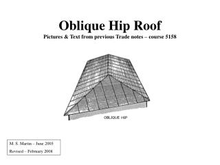 Oblique Hip Roof Pictures & Text from previous Trade notes – course 5158