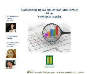 DIAGNÓSTICO  DE LAS BIBLIOTECAS  MUNICIPALES  DE  LA  PROVINCIA  DE JAÉN