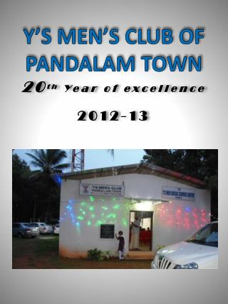 Y'S MEN'S CLUB OF  PANDALAM TOWN 20 th Year  of excellence 2012-13