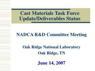 Cast Materials Task Force Update/Deliverables Status