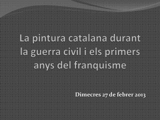 La pintura catalana durant la guerra civil i els primers anys del franquisme