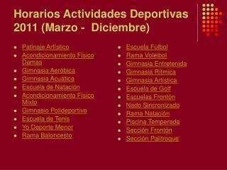 Horarios Actividades Deportivas 2011 (Marzo -  Diciembre)