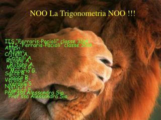 NOO La Trigonometria NOO !!!