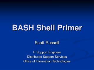 BASH Shell Primer