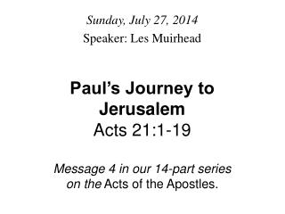 Sunday, July 27, 2014 Speaker: Les Muirhead