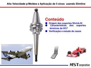 Conteúdo ●   Origem dos suportes Shrink-fit ●  Caracteristicas dos suportes   térmicos da  MST
