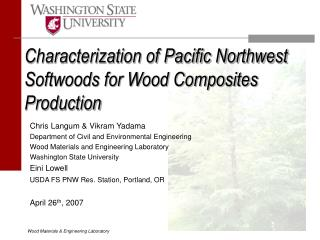 Characterization of Pacific Northwest Softwoods for Wood Composites Production