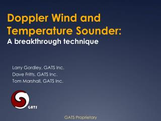 Doppler Wind and Temperature Sounder: A breakthrough technique