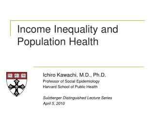 Income Inequality and Population Health