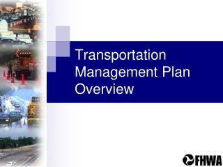 Transportation Management Plan Overview