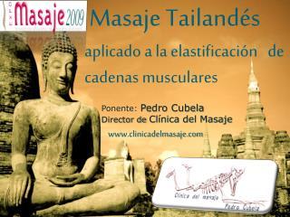 Masaje Tailandés                           aplicado a la elastificación   de cadenas musculares