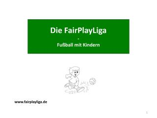 Die FairPlayLiga - Fußball mit Kindern