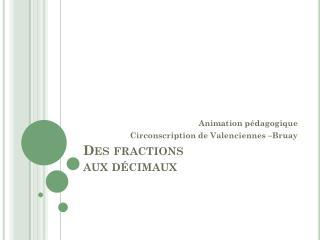 Des fractions  aux décimaux