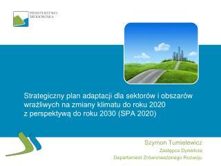Szymon Tumielewicz Zastępca Dyrektora  Departament Zrównoważonego Rozwoju