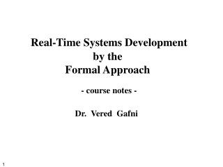 Real-Time Systems Development by the  Formal Approach - course notes -