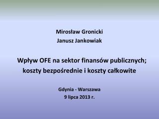 Mirosław Gronicki Janusz Jankowiak    Wpływ OFE na sektor finansów publicznych;