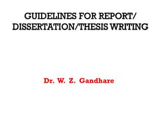 GUIDELINES FOR REPORT/ DISSERTATION/THESIS WRITING