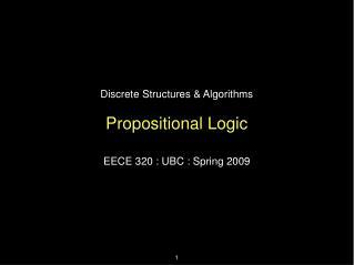 Discrete Structures  Algorithms  Propositional Logic
