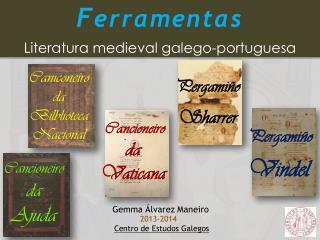 F erramentas Literatura medieval  galego-portuguesa