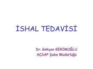 İSHAL TEDAVİSİ