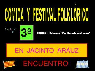 COMIDA  Y  FESTIVAL FOLKLÓRICO