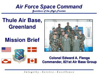 Colonel Edward A. Fienga  Commander, 821st Air Base Group