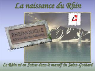 Le Rhin né en Suisse dans le massif du Saint-Gothard