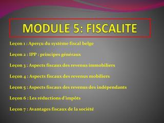 MODULE 5: FISCALITE