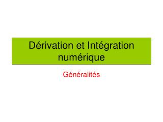 D�rivation et Int�gration num�rique