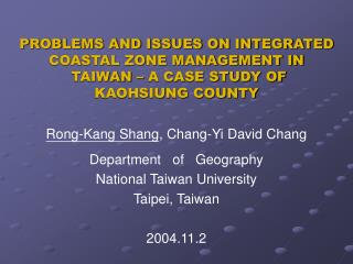 Rong-Kang Shang , Chang-Yi David Chang Department   of   Geography  National Taiwan University