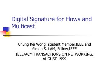 Digital Signature for Flows and Multicast