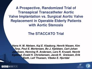 A Prospective, Randomized Trial of Transapical Transcatheter Aortic  Valve Implantation vs. Surgical Aortic Valve Replac
