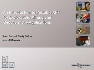 An Introduction to Portable XRF for Exploration, Mining and Geochemistry Applications